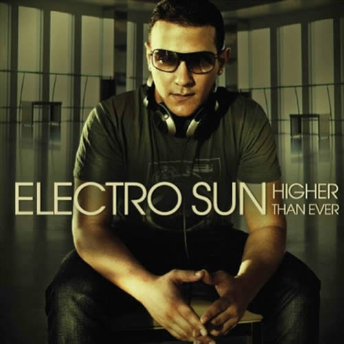 Electro Sun - Higher Than Ever