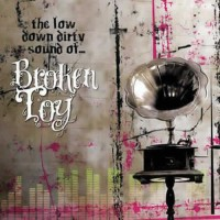 Broken Toy - The low down dirty sound of Broken Toy