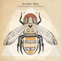 Invisible Allies - Conversations With Bees