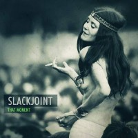 Slackjoint - That Moment