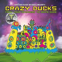 Crazy Ducks - From Your Speakers To God's Ears