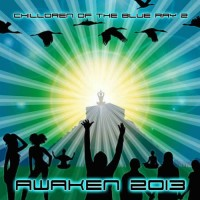 Compilation: Children Of The Blue Ray 2 - Awaken 2013 - Compiled and mixed by Mindstorm