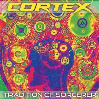 Cortex - Tradition Of Sorcerer