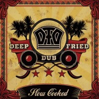 Deep Fried Dub - Slow Cooked