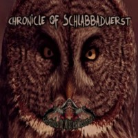 Compilation: Chronicle Of Schlabbaduerst
