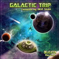 Compilation: Galactic Trip - Compiled by Okin Shan