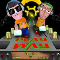 Compilation: Play Way - Compiled by Dj Cobra and AMS