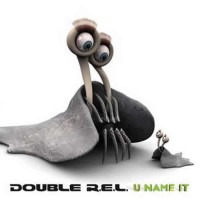 Double R.E.L - U Name It