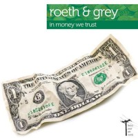 Roeth and Grey - In Money We Trust