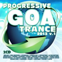 Compilation: Progressive Goa Trance 2013 Vol 1 (2CD)