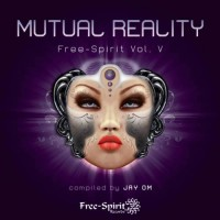 Compilation: Free Spirit Vol. 5 - Mutual Reality