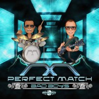 Perfect Match - Bad Boys