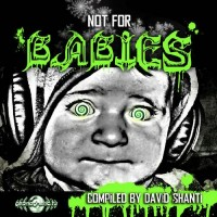 Compilation: Not For Babies - Compiled by David Shanti
