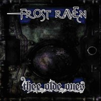 Frost Raven - Thee Olde Ones