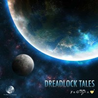 Dreadlock Tales - Gravity Equals Love