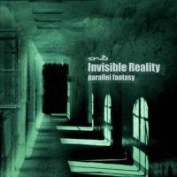 Invisible Reality - Parallel Fantasy
