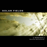 Solar Fields - Altered - Second Movements