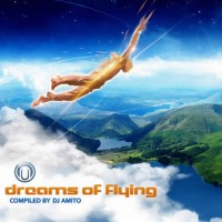Compilation: Dreams Of Flying - Compiled by Dj Amito