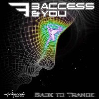 3 Access and You - Back To Trance