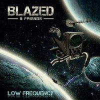 Blazed - Low Frequency