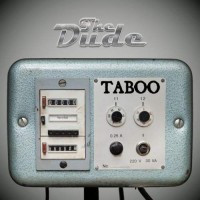 The Dude - Taboo