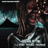 Compilation: Attack Of The Living Trance Zombies