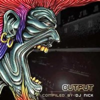 Compilation: Output - Compiled by Dj Nick