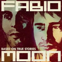 Fabio and Moon - Based On True Stories