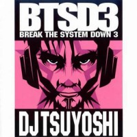 Compilation: Break the System down 3 (BTSD3)