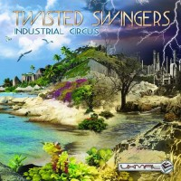 Twisted Swingers - Industrial Circus