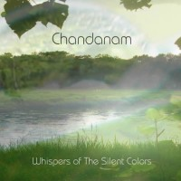 Chandanam - Whispers Of The Silent Colors