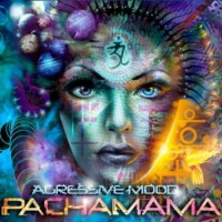 Agressive Mood - Pachamama