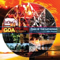 Compilation: GOA Classics The Time of The Gathering - Compiled By Mike Maguire