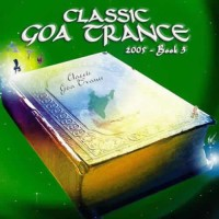 Compilation: Classic Goa Trance 2005 - Book 3 (2CD)