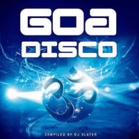 Compilation: Goa Disco Compiled by DJ Slater (2CD)