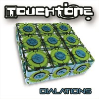 Touch Tone - Dialations